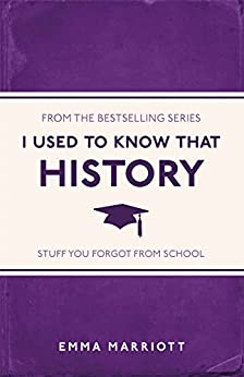 I Used to Know That: History by [Marriott, Emma]