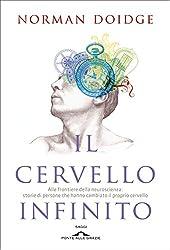 Il cervello infinito: Alle frontiere della neuroscienza: storie di persone che hanno cambiato il proprio cervello (Italian Edition)