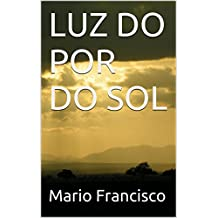 LUZ DO POR DO SOL (Portuguese Edition)