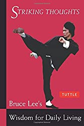 Striking Thoughts: Bruce Lee's Wisdom for Daily Living (The Bruce Lee library)