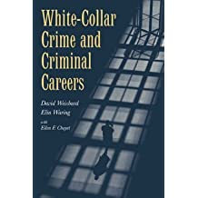 [White-Collar Crime and Criminal Careers] (By: David Weisburd) [published: December, 2005]