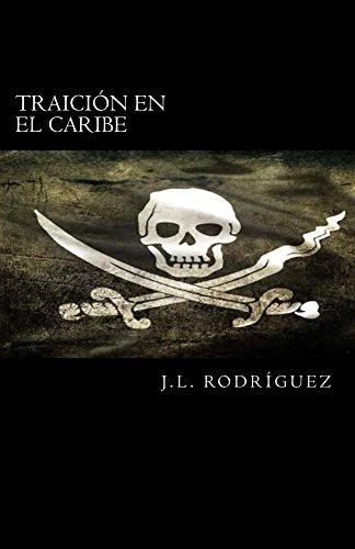 Traición en el caribe (La maldición de los Blaze nº 1) por J.L. Rodríguez