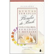 NUEVAS TERAPIAS FLORALES DE BACH CON COLORES,: SONIDOS Y METALES (2004)