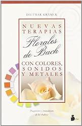 Nuevas Terapias Florales de Bach Con Colores, Sonidos y Metales