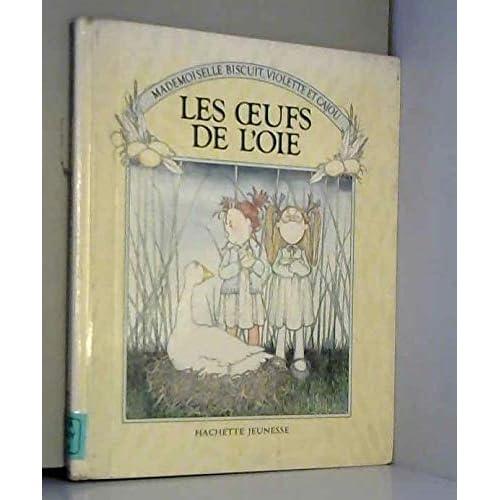Les Oeufs de l'oie (Mademoiselle Biscuit, Violette et Cajou)