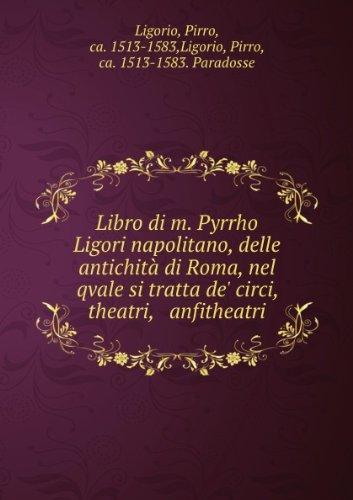 libro-di-m-pyrrho-ligori-napolitano-delle-antichita-di-roma-nel-qvale-si-tratta-de-circi-theatri-anf