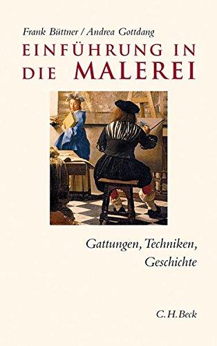 Die Geschichte Der Kunst Und Malerei (Einführung in die Malerei: Gattungen, Techniken, Geschichte)