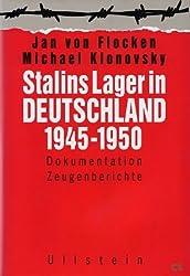 Stalins Lager in Deutschland 1945-1950. Dokumentation - Zeugenberichte