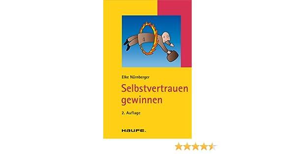 Selbstvertrauen gewinnen: TaschenGuide (Haufe TaschenGuide) (German Edition)