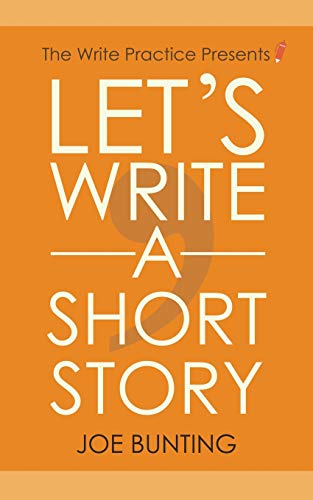 Let's Write a Short Story: How to Write and Submit a Short Story - Usa Bunting