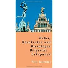 Büßer, Bürokraten und Bierologen. Belgische Eskapaden