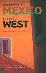 Survivors in Mexico by Rebecca West (2003-04-10)