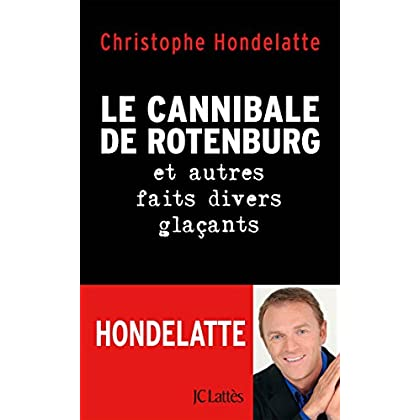 Le cannibale de Rotenburg et autres faits divers glaçants