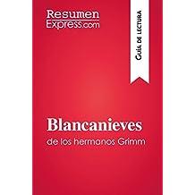 Blancanieves de los hermanos Grimm (Guía de lectura): Resumen y análisis completo (Spanish Edition)