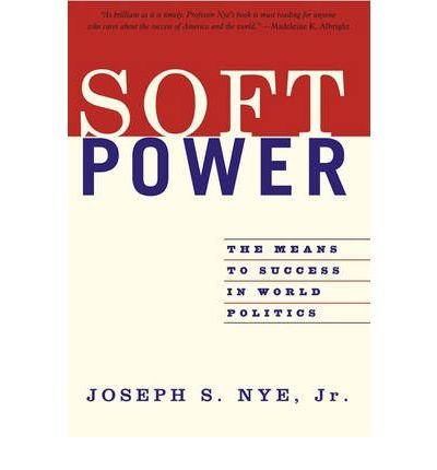 [( Soft Power: The Means to Success in World Politics [ SOFT POWER: THE MEANS TO SUCCESS IN WORLD POLITICS BY Nye, Joseph S., Jr. ( Author ) May-01-2005 By Nye, Joseph S., Jr. ( Author ) Paperback May - 2005)] Paperback