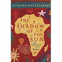 The Shadow of the Sun: My African Life [Lingua Inglese]