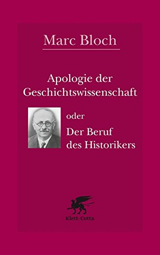 Apologie der Geschichte oder der Beruf des Historikers