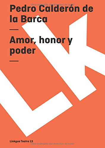 Amor, Honor Y Poder/ Love , Honour and Power