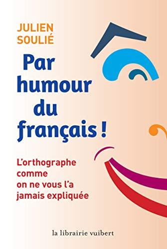 Par humour du français par  Julien Soulié