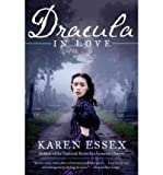 [ DRACULA IN LOVE [ DRACULA IN LOVE ] BY ESSEX, KAREN ( AUTHOR )JUL-05-2011 PAPERBACK ] Dracula in Love [ DRACULA IN LOVE ] By Essex, Karen ( Author )Jul-05-2011 Paperback By Essex, Karen ( Author ) Jul-2011 [ Paperback ]