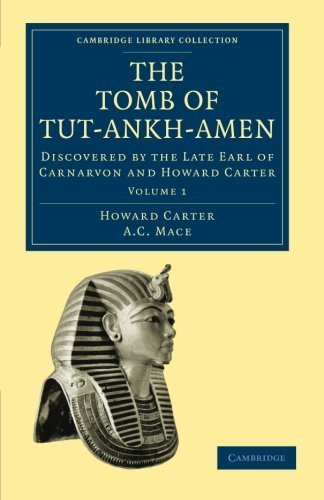 The Tomb of Tut-Ankh-Amen: Discovered by the Late Earl of Carnarvon and Howard Carter (Cambridge Library Collection - Egyptology) (Volume 1) by Howard Carter (2010-09-30)
