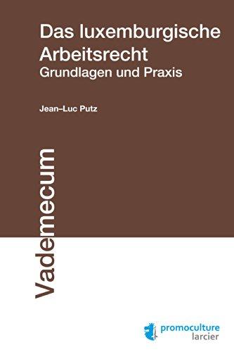 Das luxemburgische Arbeitsrecht: Praxis und Grundlagen (Vademecum)