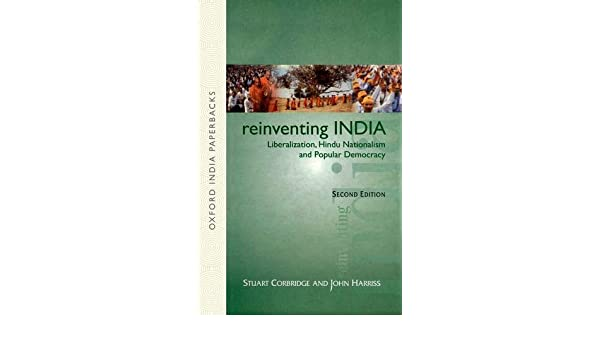 Reinventing India: Liberalization, Hindu Nationalism and Popular Democracy