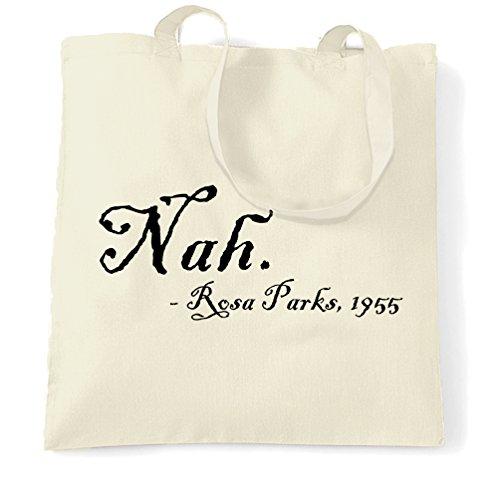 Nah Rosa Parks Citazione Civil Rights Movement divertente slogan di compleanno Sacchetto Di Tote Natural