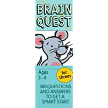 Brain Quest For Threes: 300 Questions and Answers to Get a Smart Start: Ages 3-4