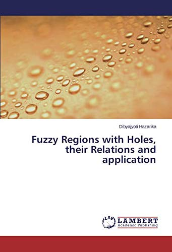 Fuzzy Regions with Holes, their Relations and application