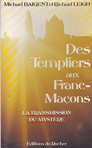Des Templiers aux francs-maçons : la transmission du mystère