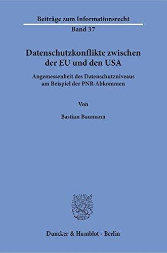 Datenschutzkonflikte-zwischen-der-EU-und-den-USA-Angemessenheit-des-Datenschutzniveaus-am-Beispiel-der-PNR-Abkommen-Beitrge-zum-Informationsrecht