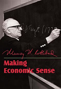 Making Economic Sense by [Rothbard, Murray N.]