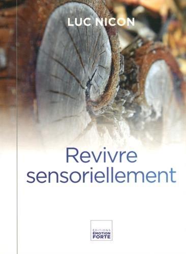 Revivre sensoriellement