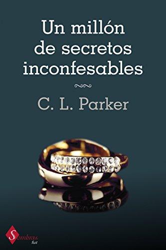 Un millón de secretos inconfesables (Sombras Hot) por C.L. Parker