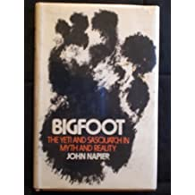Bigfoot; The Yeti and Sasquatch in Myth and Reality by Napier, John Russell (1973) Hardcover
