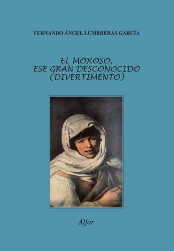 EL MOROSO, ESE GRAN DESCONOCIDO por Fernando Ángel Lumbreras García