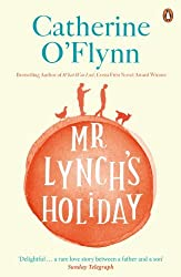 Mr Lynch's Holiday by Catherine O'Flynn (2014-07-03)