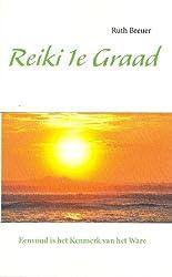 Reiki 1e Graad: Eenvoud is het Kenmerk van het Ware