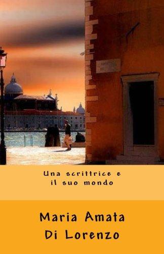 Una Scrittrice E Il Suo Mondo: Maria Amata Di Lorenzo