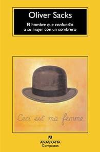 El hombre que confundió a su mujer con un sombrero par Oliver Sacks