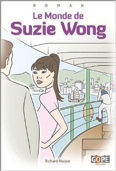 Le monde de Suzie Wong de Etienne Rosse (Postface),Richard Mason,Gérard Henry (Préface) ( 31 mars 2011 )