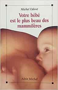 Votre bébé est le plus beau des mammifères
