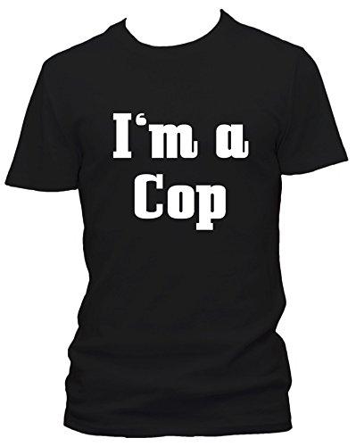 Cops Schwarzes T-shirt (I'm a Cop Fun T-Shirt Police Polizei Spruch Shirt, Größe:XXL;Farbe:schwarz)