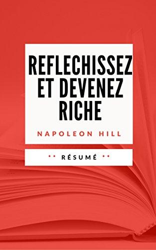 REFLECHISSEZ ET DEVENEZ RICHE: Résumé en Français par Sébastien TISSIER
