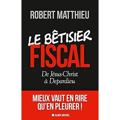 Le Bêtisier fiscal: De Jésus-Christ à Depardieu