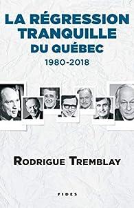La régression tranquille du Québec - 1980-2018 par Rodrigue Tremblay