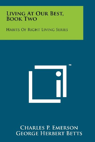 Living at Our Best, Book Two: Habits of Right Living Series (Emerson Bett)