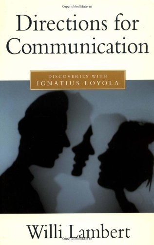 Directions for Communication: Discoveries with Ignatius Loyola