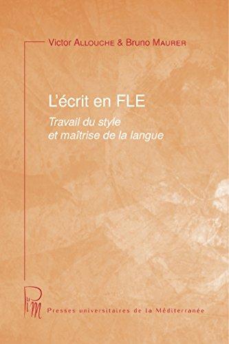 L'écrit en FLE: Travail du style et Maitrise de la langue